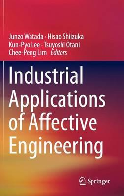 Industrial Applications of Affective Engineering (Hardback)