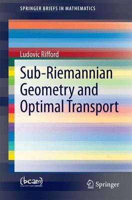 Sub-Riemannian Geometry and Optimal Transport - SpringerBriefs in Mathematics (Paperback)