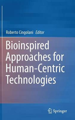 Bioinspired Approaches for Human-Centric Technologies (Hardback)