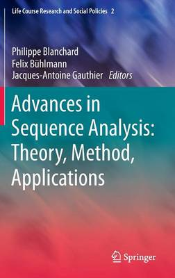 Advances in Sequence Analysis: Theory, Method, Applications - Life Course Research and Social Policies 2 (Hardback)