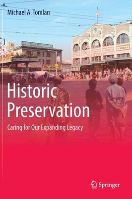 Historic Preservation: Caring for Our Expanding Legacy (Hardback)