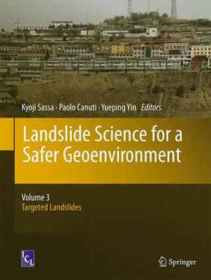Landslide Science for a Safer Geoenvironment: Volume 3:  Targeted Landslides (Hardback)