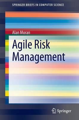 Agile Risk Management - SpringerBriefs in Computer Science (Paperback)