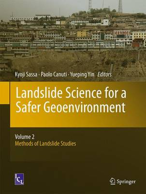 Landslide Science for a Safer Geoenvironment: Volume 2:  Methods of Landslide Studies (Hardback)