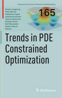 Trends in PDE Constrained Optimization - International Series of Numerical Mathematics 165 (Hardback)