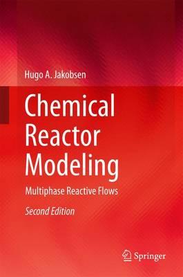 Chemical Reactor Modeling: Multiphase Reactive Flows (Hardback)