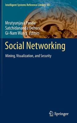 Social Networking: Mining, Visualization, and Security - Intelligent Systems Reference Library 65 (Hardback)