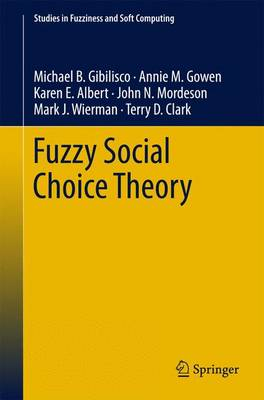 Fuzzy Social Choice Theory - Studies in Fuzziness and Soft Computing 315 (Hardback)