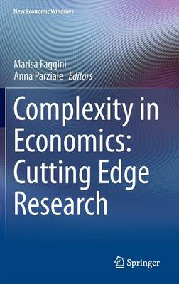 Complexity in Economics: Cutting Edge Research - New Economic Windows (Hardback)