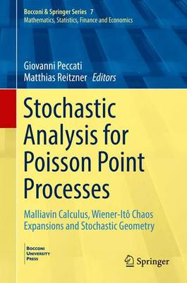 Stochastic Analysis for Poisson Point Processes: Malliavin Calculus, Wiener-Ito Chaos Expansions and Stochastic Geometry - Bocconi & Springer Series 7 (Hardback)