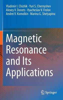 Magnetic Resonance and Its Applications (Hardback)