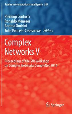 Complex Networks V: Proceedings of the 5th Workshop on Complex Networks CompleNet 2014 - Studies in Computational Intelligence 549 (Hardback)