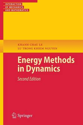 Energy Methods in Dynamics - Interaction of Mechanics and Mathematics (Paperback)
