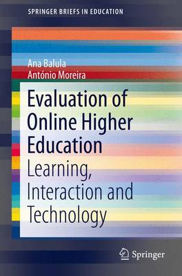 Evaluation of Online Higher Education: Learning, Interaction and Technology - SpringerBriefs in Education (Paperback)