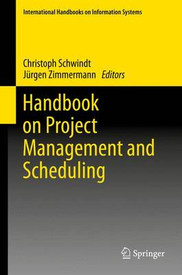 Handbook on Project Management and Scheduling Vol.1 - International Handbooks on Information Systems (Hardback)