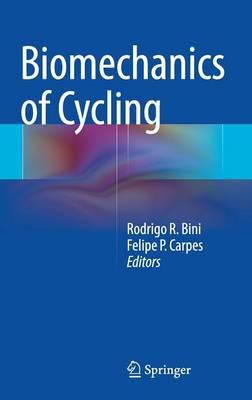Biomechanics of Cycling (Hardback)