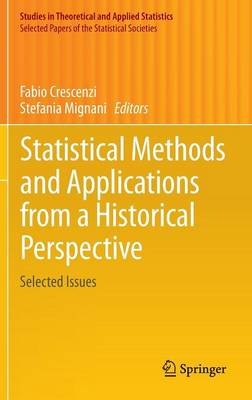 Statistical Methods and Applications from a Historical Perspective: Selected Issues - Studies in Theoretical and Applied Statistics (Hardback)