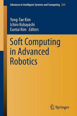 Soft Computing in Advanced Robotics - Advances in Intelligent Systems and Computing 269 (Paperback)