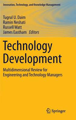 Technology Development: Multidimensional Review for Engineering and Technology Managers - Innovation, Technology, and Knowledge Management (Hardback)