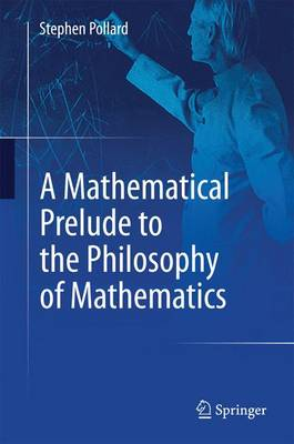 A Mathematical Prelude to the Philosophy of Mathematics (Hardback)