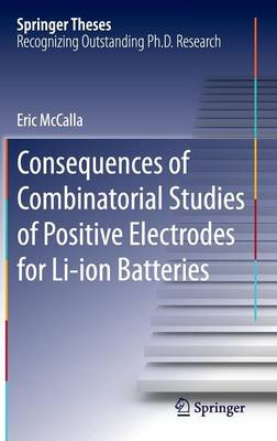 Consequences of Combinatorial Studies of Positive Electrodes for Li-ion Batteries - Springer Theses (Hardback)