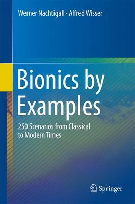 Bionics by Examples: 250 Scenarios from Classical to Modern Times (Hardback)