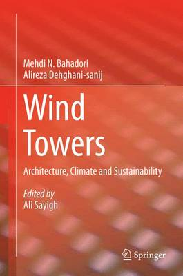 Wind Towers: Architecture, Climate and Sustainability (Hardback)