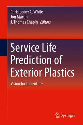 Service Life Prediction of Exterior Plastics: Vision for the Future (Hardback)