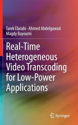 Real-Time Heterogeneous Video Transcoding for Low-Power Applications (Hardback)