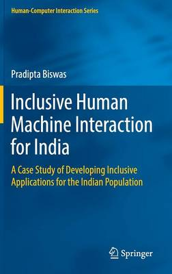 Inclusive Human Machine Interaction for India: A Case Study of Developing Inclusive Applications for the Indian Population - Human-Computer Interaction Series (Hardback)
