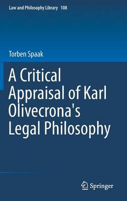 A Critical Appraisal of Karl Olivecrona's Legal Philosophy - Law and Philosophy Library 108 (Hardback)