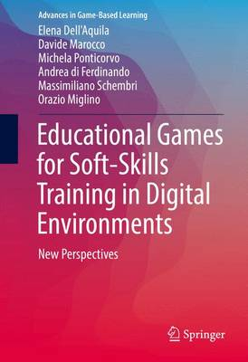 Educational Games for Soft-Skills Training in Digital Environments: New Perspectives - Advances in Game-Based Learning (Hardback)