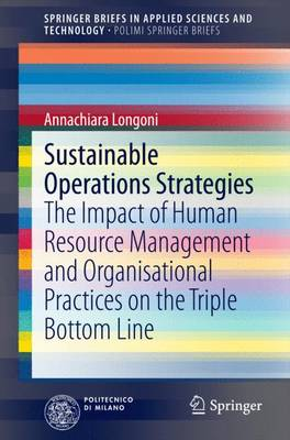 sustainable operations strategy This book presents innovative research on various aspects of sustainability in the field of operations management and illustrates the potential of sustainability thinking and practice to improve operations performance and thereby meet customer needs particular attention is devoted to corporate.