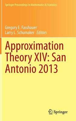 Approximation Theory XIV: San Antonio 2013 - Springer Proceedings in Mathematics & Statistics 83 (Hardback)