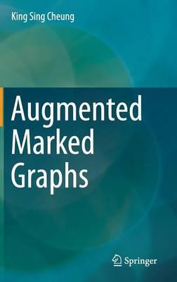 Augmented Marked Graphs (Hardback)