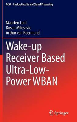 Wake-up Receiver Based Ultra-Low-Power WBAN - Analog Circuits and Signal Processing (Hardback)