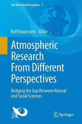 Atmospheric Research From Different Perspectives: Bridging the Gap Between Natural and Social Sciences - The Reacting Atmosphere 1 (Paperback)