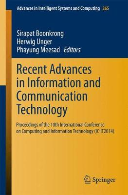 Recent Advances in Information and Communication Technology: Proceedings of the 10th International Conference on Computing and Information Technology  (IC2IT2014) - Advances in Intelligent Systems and Computing 265 (Paperback)