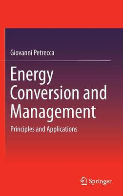 Energy Conversion and Management: Principles and Applications (Hardback)
