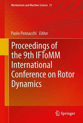 Proceedings of the 9th IFToMM International Conference on Rotor Dynamics - Mechanisms and Machine Science 21 (Hardback)