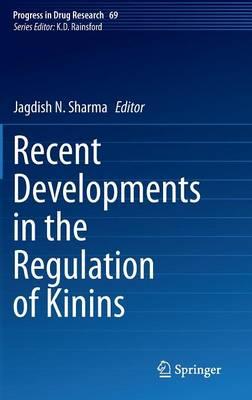 Recent Developments in the Regulation of Kinins - Progress in Drug Research 69 (Hardback)