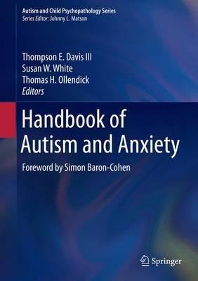 Handbook of Autism and Anxiety - Autism and Child Psychopathology Series (Hardback)