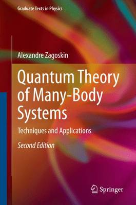 Quantum Theory of Many-Body Systems: Techniques and Applications - Graduate Texts in Physics (Hardback)