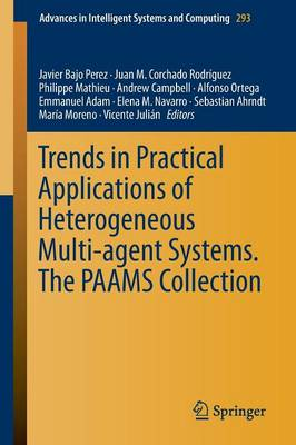 Trends in Practical Applications of Heterogeneous Multi-Agent Systems. The PAAMS Collection - Advances in Intelligent Systems and Computing 293 (Paperback)