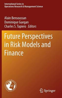 Future Perspectives in Risk Models and Finance - International Series in Operations Research & Management Science 211 (Hardback)