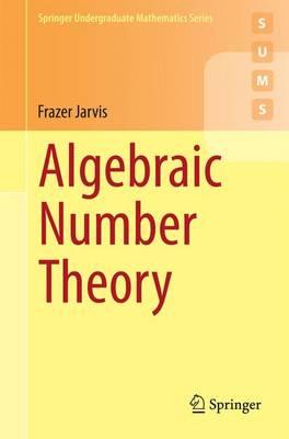 Algebraic Number Theory - Springer Undergraduate Mathematics Series (Paperback)