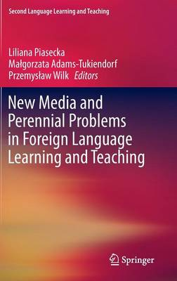 New Media and Perennial Problems in Foreign Language Learning and Teaching - Second Language Learning and Teaching (Hardback)