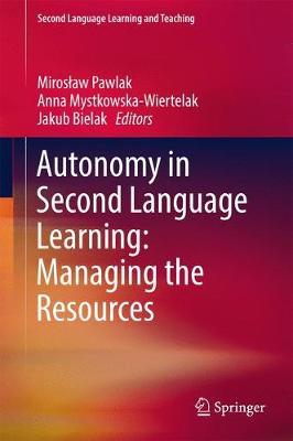 Autonomy in Second Language Learning: Managing the Resources - Second Language Learning and Teaching (Hardback)