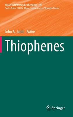 Thiophenes - Topics in Heterocyclic Chemistry 39 (Hardback)
