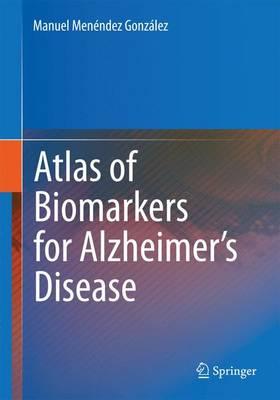 Atlas of Biomarkers for Alzheimer's Disease (Paperback)